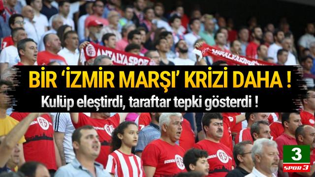 Antalyaspor'da kriz ! 'İzmir marşı...'