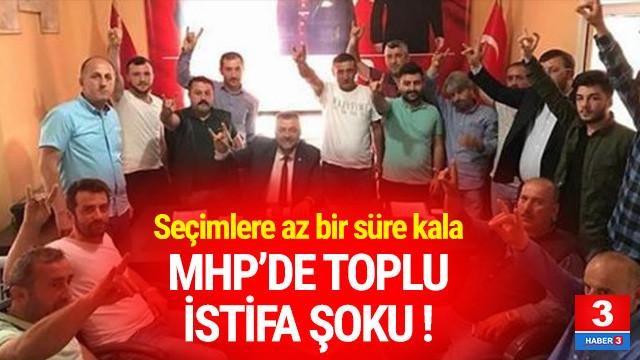 Seçime az bir süre kala MHP'de toplu istifa şoku !