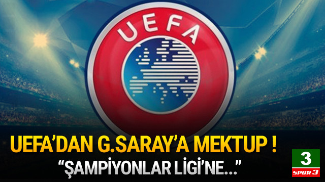 UEFA'dan Galatasaray'a Devler Ligi mektubu !