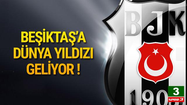 Beşiktaş'a dünya yıldızı !