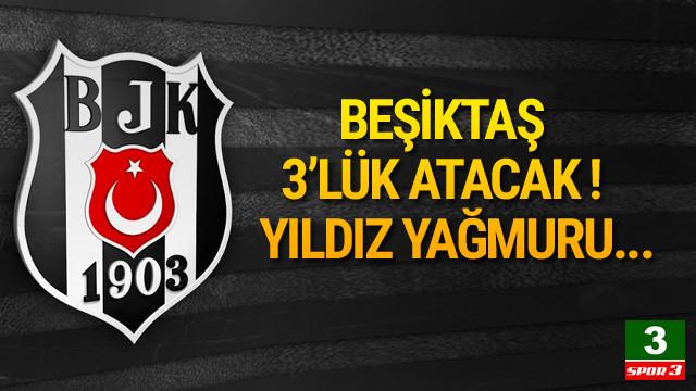 Beşiktaş'tan yıldız harekatı !