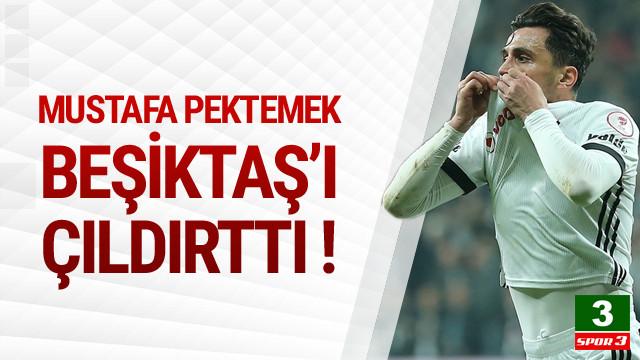 Mustafa Pektemek Beşiktaş'ı çıldırttı !
