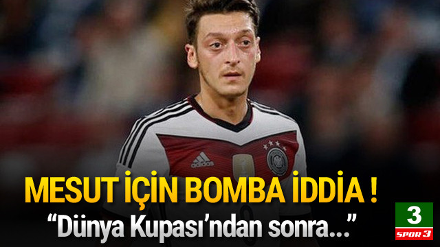 Mesut Özil için bomba iddia !