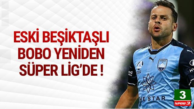 Bobo yeniden Süper Lig'de !