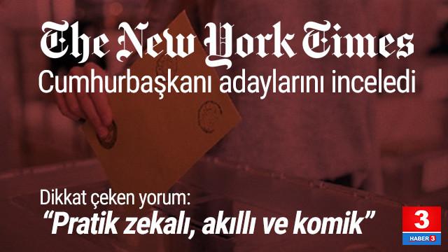 Muharrem İnce, New York Times'ta: ''Pratik zekalı, akıllı ve komik''