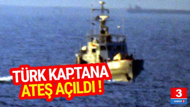 Türk kaptana ateş açıldı