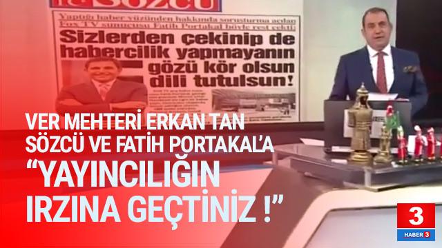 Erkan Tan'dan Fatih Portakal'a: ''Yayıncılığın ırzına geçtiniz''