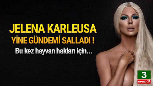 Jelena Karleusa yine gündemi salladı !