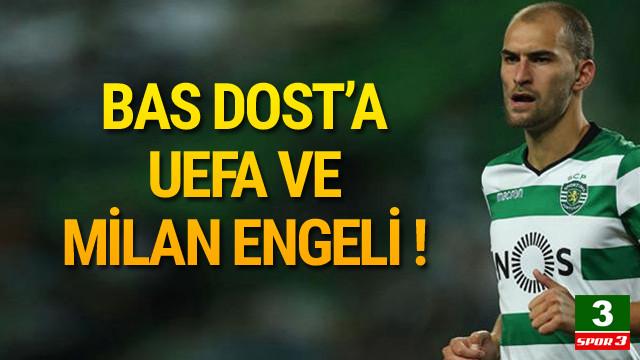 Fenerbahçe'ye Bas Dost için UEFA ve Milan engeli !