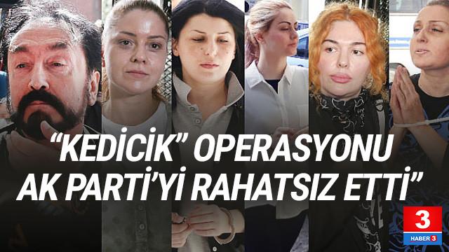 ''AK Parti Adnan Oktar operasyonundan rahatsız''