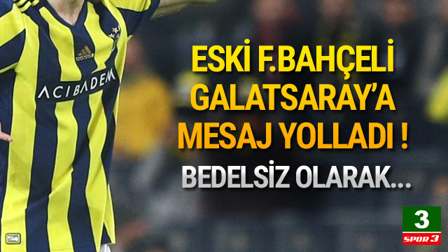 Eski Fenerbahçeli yıldız Galatasaray'a gelmek istiyor !