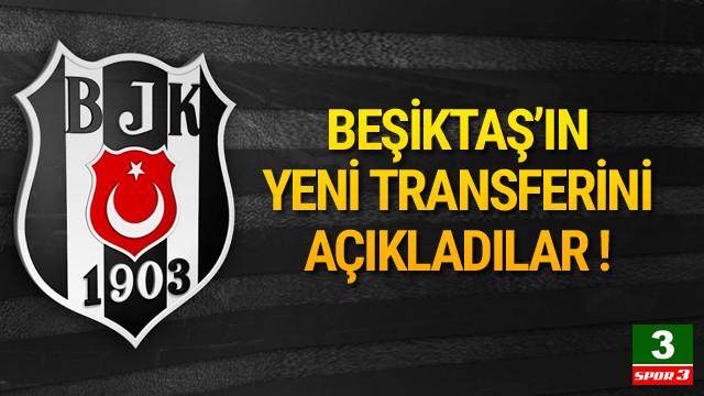 Beşiktaş'ın yeni transferini açıkladılar !