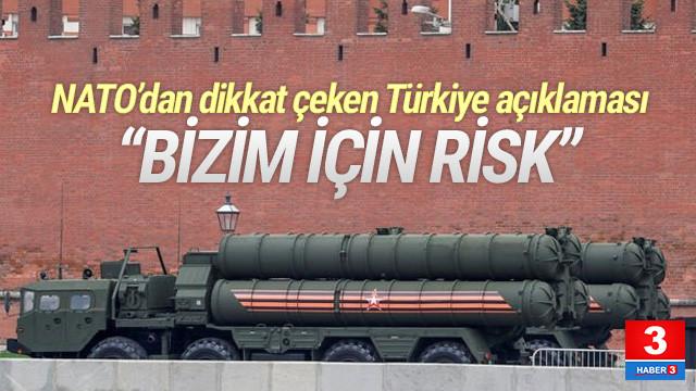 NATO'dan Türkiye açıklaması: S-400'ler bizim için risk
