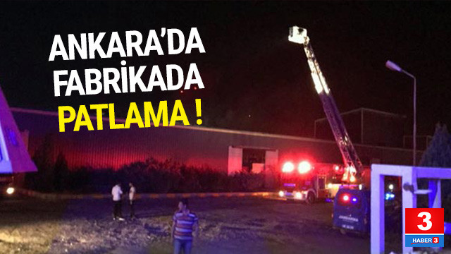 Ankara'da fabrikada patlama !