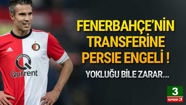 Fenerbahçe'nin transferine Van Persie engeli !
