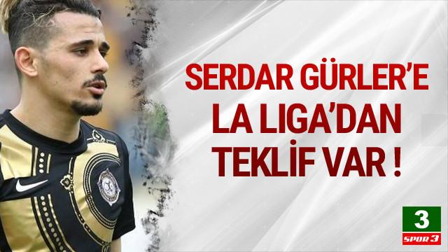 Serdar Gürler'e La Liga'dan teklif var !