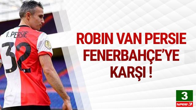 Van Persie Fenerbahçe'ye karşı sahaya çıkıyor !