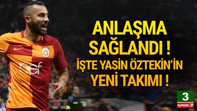 Yasin Öztekin'in yeni takımı belli oldu !