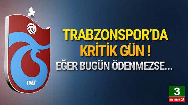 Trabzonspor'da kritik gün!