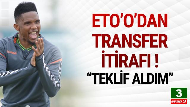 Samuel Eto'o'dan transfer itirafı !