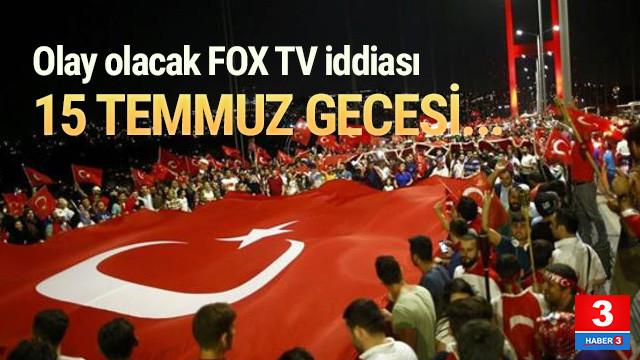 15 Temmuz darbe girişimi gecesiyle ilgili bomba Fox TV iddiası
