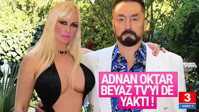 Adnan Oktar Beyaz TV'yi de yaktı
