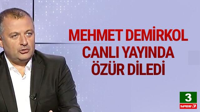 Mehmet Demirkol o taraftarlardan özür diledi