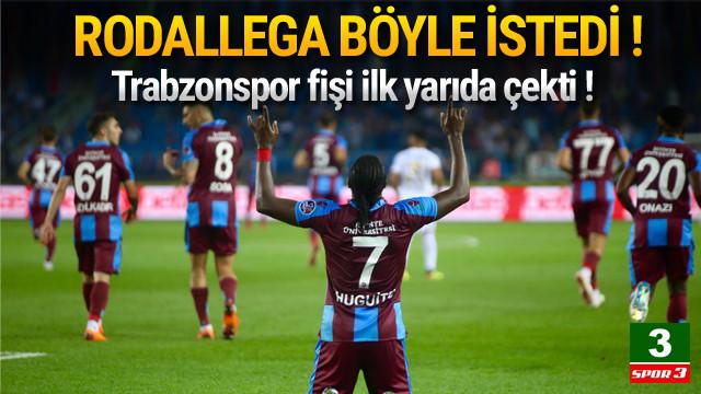 Trabzonspor fişi ilk yarıda çekti !