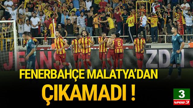 Fenerbahçe Malatya'dan çıkamadı !