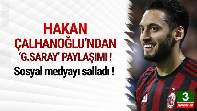 Hakan Çalhanoğlu'ndan Galatasaray paylaşımı !
