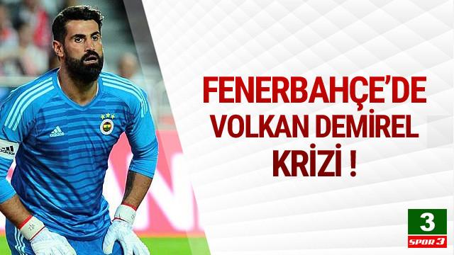 Fenerbahçe'de Volkan Demirel krizi !