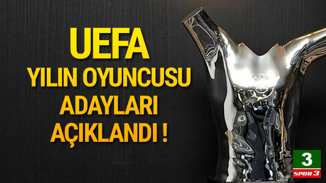 'UEFA Yılın Oyuncusu' adayları açıklandı !