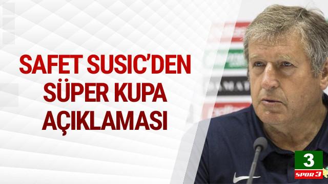 Safet Susic'den Süper Kupa açıklaması
