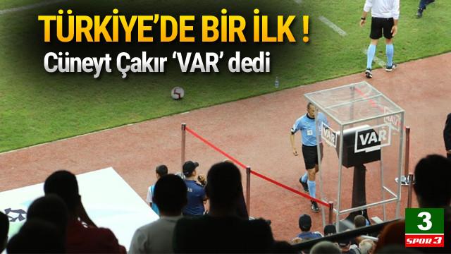 Türkiye'de ilk kez VAR'a başvuruldu