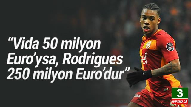 ''Vida 50 milyon Euro'ysa Rodrigues 250 milyon Euro''