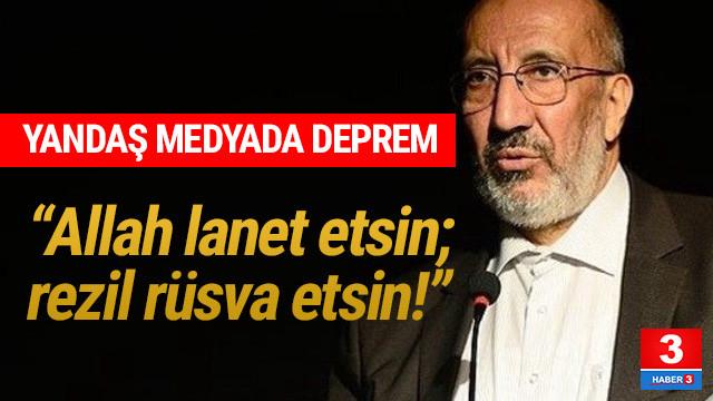 Abdurrahman Dilipak'tan olay yazı: ''Allah lanet etsin!''