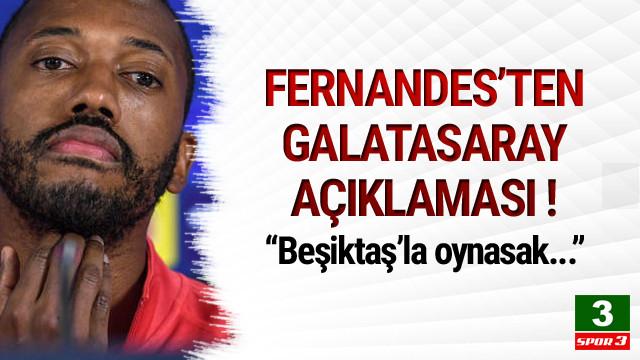 Fernandes'ten Galatasaray açıklaması