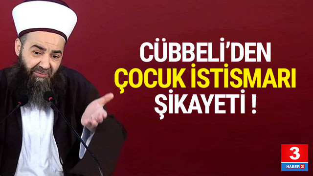 Cübbeli Ahmet'ten ''çocuk istismarı'' şikayeti