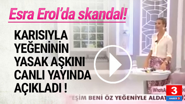 Esra Erol'da rezalet: Karısının yeğeniyle yasak aşkını açıkladı