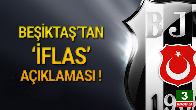 Beşiktaş 'iflas' iddialarını yalanladı !