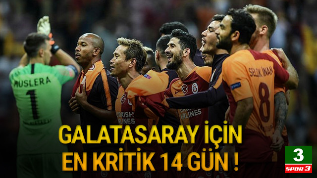 Galatasaray için kritik 2 hafta !