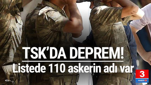 Operasyon düğmesine basıldı ! Listede 110 asker var
