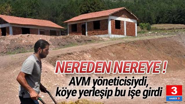 AVM yöneticisi, İstanbul'u terk edip bu işe girdi