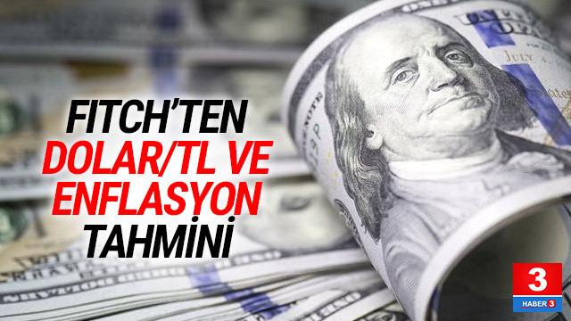Fitch'ten Dolar/TL ve enflasyon tahmini