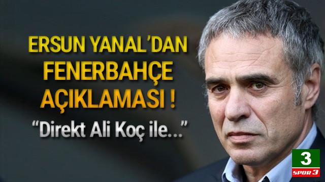 İşte Ersun Yanal'ın Fenerbahçe düşüncesi !