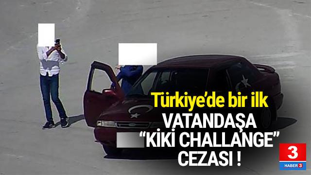 Türkiye'de bir ilk ! ''Kiki challange'' cezası kesildi