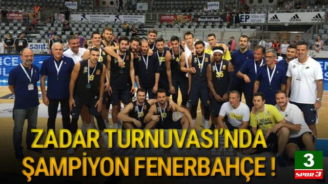 Zadar Turnuvası'nda şampiyon Fenerbahçe