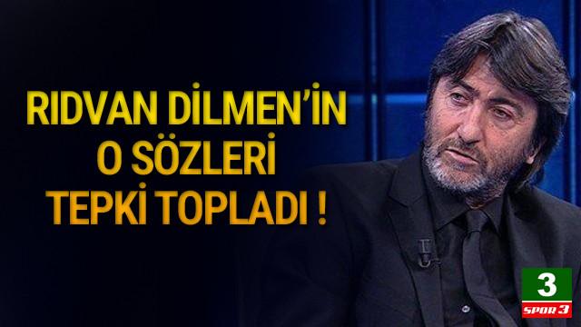 Rıdvan Dilmen'in 'kız gibi oynanmaz' sözleri tepki topladı !