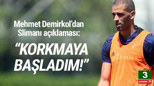 Mehmet Demirkol'dan dikkat çeken Slimani açıklaması