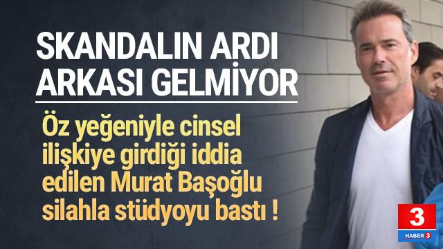 Ece Erken: ''Murat Başoğlu silahla yayını basıp bizi tehdit etti''